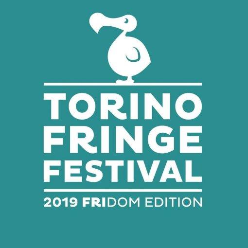 TORINO FRINGE FESTIVAL - DAL 9 L 19 MAGGIO